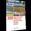 300 Tipps für einen schönen Tag von Flensburg bis Kiel-0